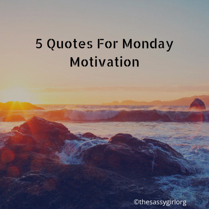 5 Quotes for Monday Motivation